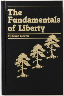 The Fundamentals of Liberty By Robert LeFevre