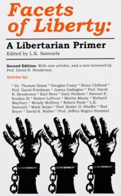 Facets of Liberty: A Libertarian Primer -- 2nd Edition (2009)